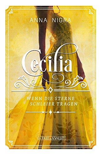 Wenn die Sterne Schleier tragen (Cecilia 1)