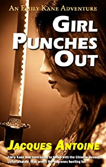 Girl Punches Out (An Emily Kane Adventure Book 2) by [Antoine, Jacques]