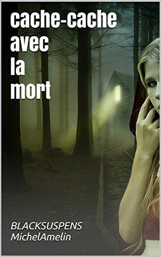 CACHE- CACHE AVEC LA MORT (Blacksuspens ...