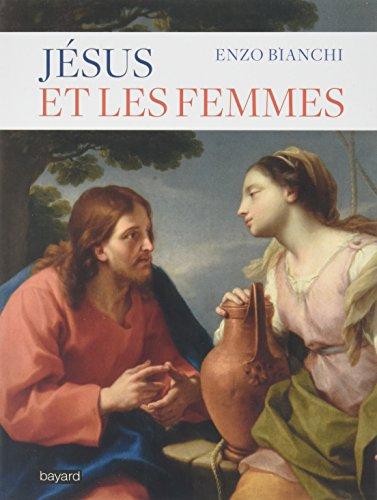 Jésus et les femmes par Enzo Bianchi
