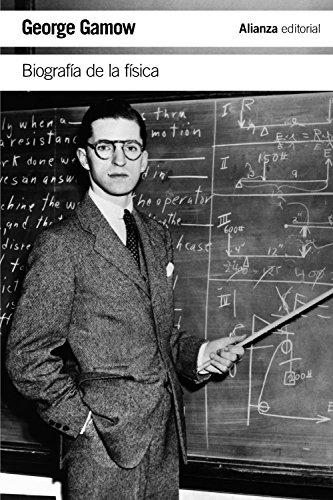 Biografía de la física (El Libro De Bolsillo - Ciencias) por George Gamow