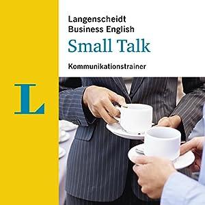 Small Talk - Kommunikationstrainer (Langenscheidt Business English)