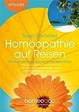 Homöopathie auf Reisen: Mit schulmedizinischen Tipps von Dr. med Werner Dunau - Vorbeugung, Diagnose, Selbstbehandlung - Impf- und - Erste-Hilfe-Maßnahmen - Sprachtabelle -