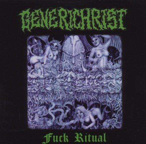 GENERICHRIST - FUCK RITUAL by GENERICHRIST (2009-02-24)