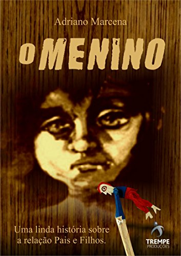 O Menino (Portuguese Edition) por Adriano Marcena