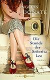 Die Stunde der Señorita Leo: Roman - Ángeles Doñate