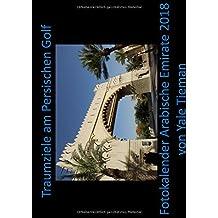 Traumziele am Persischen Golf: Fotokalender Arabische Emirate