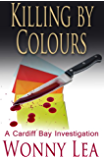 Killing by Colours: A Cardiff Bay Investigation (DCI Martin Phelps Series Book 3)