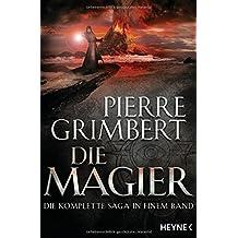 Die Magier: Die komplette Saga in einem Band (Die Magier-Serie, Band 1)