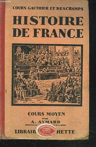 COURS GAUTHIER ET DESCHAMPS. HISTOIRE DE FRANCE. COURS