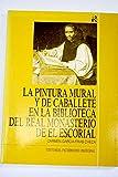 La pintura mural y de caballete en la biblioteca del Real Monasterio de El Escorial
