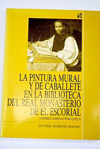 La pintura mural y de caballete en la biblioteca del Real Monasterio de El Escorial por Carmen Garcia-Frias Checa