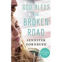 God Bless the Broken Road: A Novel (English Edition)