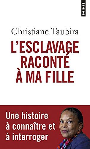 L'esclavage raconté à ma fille par Christiane Taubira