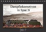 Dampflokomotiven in Spur N (Tischkalender 2017 DIN A5 quer): 13 Motive von Dampfloks in der Spur N (Monatskalender, 14 Seiten ) (CALVENDO Hobbys)