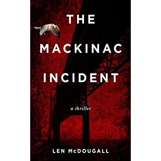 The Mackinac Incident: A Thriller (English Edition)