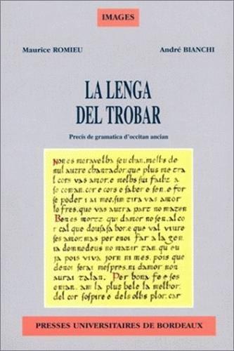 La lengua del trobar. Précis de grammatica d'occitan ancien, précis de grammaire d'occitan ancien.