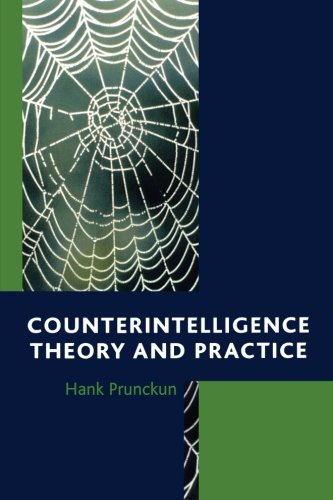 COUNTERINTELLIGENCE: THEORY & PPB (Security and Professional Intelligence Education Series) por Hank Prunckun
