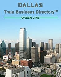 Dallas 'Green Line' Light Rail Train Business Directory Travel Guide