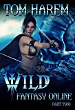 Wild Fantasy Online - Part Two: A LitRPG Harem Adventure (English Edition)