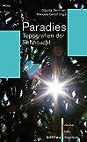 Paradies: Topografien der Sehnsucht (Literatur - Kultur - Geschlecht, Band 27) - Claudia Benthien, Manuela Gerlof (Hg.)