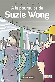 A la poursuite de Suzie Wong par James A. Clapp