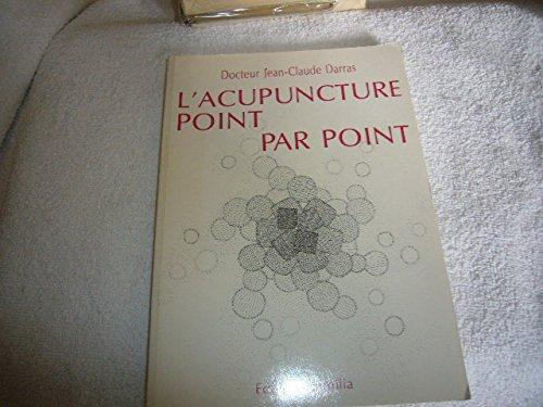 Darras jean-claude - L acupuncture point par point