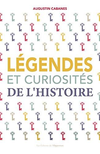 Légendes et curiosités de l'Histoire