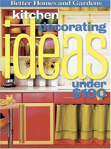 Kitchen Decorating Ideas Under $100 (Better Homes & Gardens (Paperback))