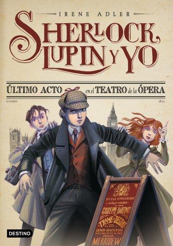 Último acto en el Teatro de la Ópera: Sherlock, Lupin y yo 2 por Irene Adler