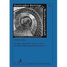 George Gershwins «Concerto in F» – ein amerikanisches Klavierkonzert?! (Karlsruher Beiträge zur Musikwissenschaft)