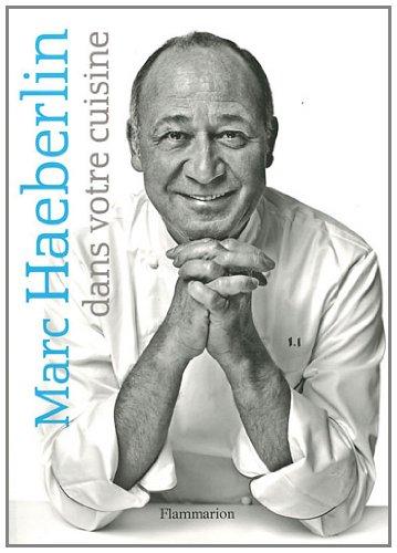 Marc Haeberlin dans votre cuisine par Marc Haeberlin