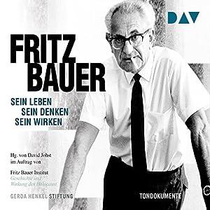 Fritz Bauer: Sein Leben, sein Denken, sein Wirken