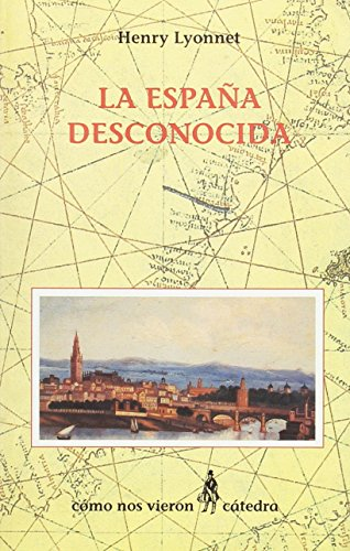 La España desconocida (Como Nos Vieron) por Henry Lyonnet