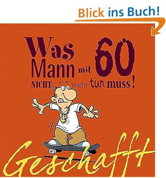 Lustige Spruche Zum 60 Geburtstag Mann
