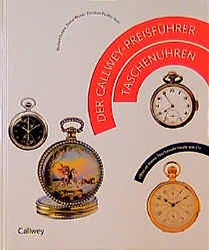 Der Callwey-Preisführer Taschenuhren: Was ist meine Taschenuhr heute wert?