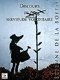 Discours sur la servitude volontaire - Format Kindle - 9782369551379 - 0,99 €