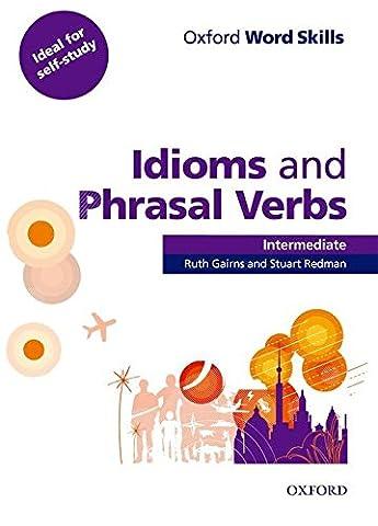 Idioms and phrasal verbs : Intermediate