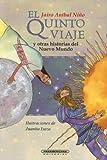 El Quinto Viaje y Otras Historias del Nuevo Mundo (Literatura Juvenil (Panamericana Editorial))