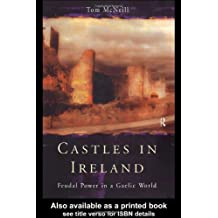 Castles in Ireland: Feudal Power in a Gaelic World