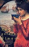 Zur goldenen Stunde - Band 2: Historischer Roman (Die Stunden-Reihe)
