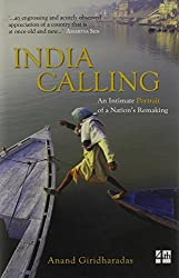 India Calling : An Intimate Portrait Of A Nation Remaking