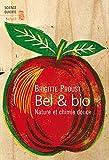 Bel et Bio. Nature et chimie douce
