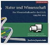Natur und Wissenschaft - Das Wissensarchiv der F.A.Z von 1993-2011