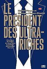 Le président des ultra-riches de Michel PINÇON