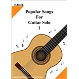 popular songs for guitar solo 1 (volume 1) (English Edition)
