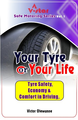 your-tyre-or-your-life-v-star-safe-motoring-series-book-1-english-edition