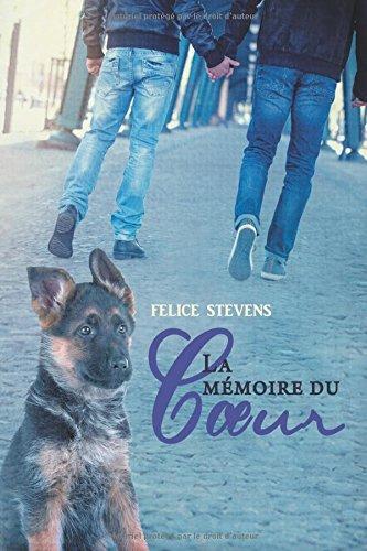 La mémoire du cœur par Felice Stevens