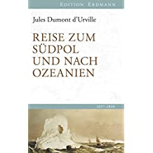 Reise zum Südpol und nach Ozeanien: 1837–1840 (Edition Erdmann)