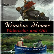 Winslow Homer: 500 Watercolor and Oil Paintings, Realist, Realism - Annotated Series (English Edition)